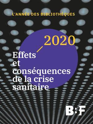 Bulletin des bibliothèques de France. n° 2020, Effets et conséquences de la crise sanitaire