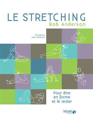 Le stretching : pour être en forme et le rester