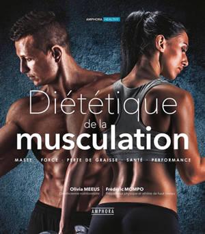Diététique de la musculation : masse, force, perte de graisse, santé, performance