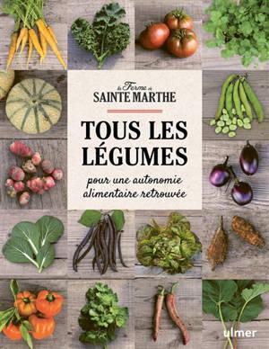 Tous les légumes : pour une autonomie alimentaire retrouvée