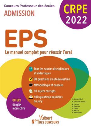 EPS, le manuel complet pour réussir l'oral : concours professeur des écoles, admission CRPE 2022