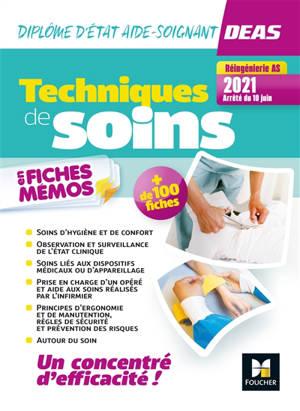 Techniques de soins en fiches mémos : DEAS, diplôme d'Etat d'aide-soignant : réingénierie AS 2021, arrêté du 10 juin