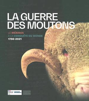 La guerre des moutons : le mérinos à la conquête du monde, 1786-2021 : exposition, Paris, Archives nationales, Hôtel de Soubise, du 15 décembre 2021 au 18 avril 2022