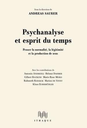 Psychanalyse et esprit du temps : penser la normalité, la légitimité et la production de sens