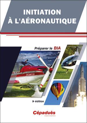 Initiation à l'aéronautique : préparer le BIA