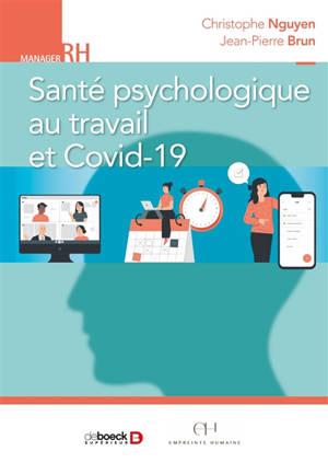 Santé psychologique au travail et Covid-19 : le pouvoir des bonnes pratiques