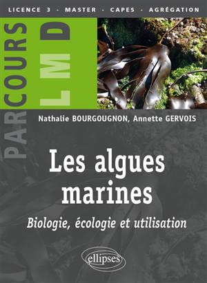 Les algues marines : biologie, écologie et utilisation