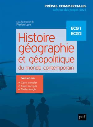 Histoire, géographie et géopolitique du monde contemporain : prépas commerciales, ECG1, ECG2 : réforme des prépas 2021
