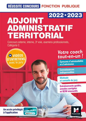 Adjoint administratif territorial 2022-2023 : concours externe, interne, 3e voie, examens professionnels, catégorie C : votre coach tout-en-un !