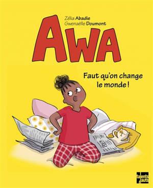 Awa : faut qu'on change le monde !