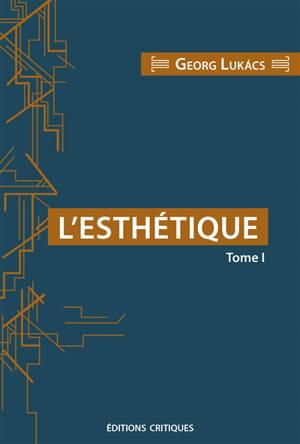L'esthétique. Volume 1