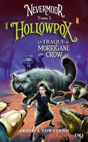 Nevermoor. Volume 3, Hollowpox : la traque de Morrigane Crow