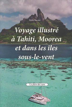 Voyage illustré à Tahiti, Moorea et dans les îles sous-le-vent