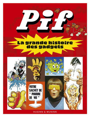 Pif : la grande histoire des gadgets