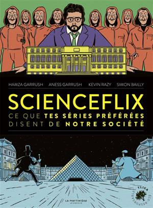 Scienceflix : ce que tes séries préférées disent de notre société