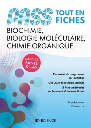 Pass biochimie, biologie moléculaire et chimie organique : tout en fiches