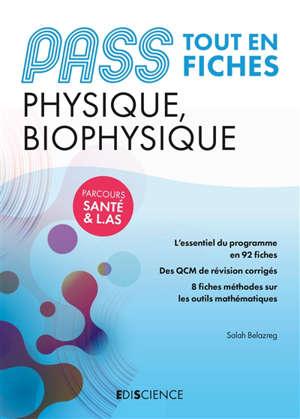 Physique, biophysique, Pass : tout en fiches