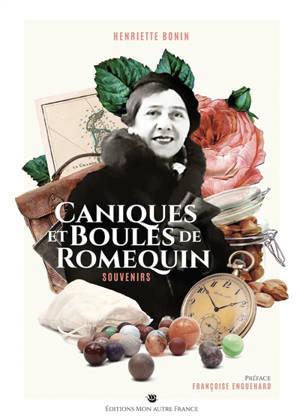 Caniques et boules de romequins : souvenirs