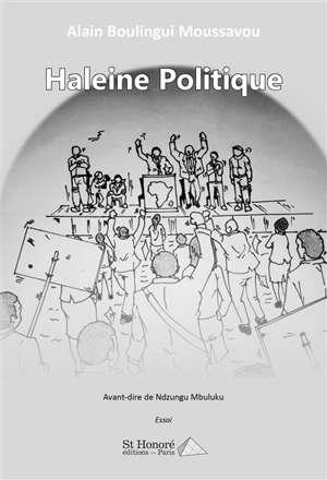 Haleine politique : essai