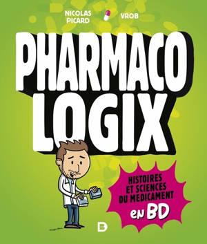 Pharmacologix : histoires et sciences du médicament en BD
