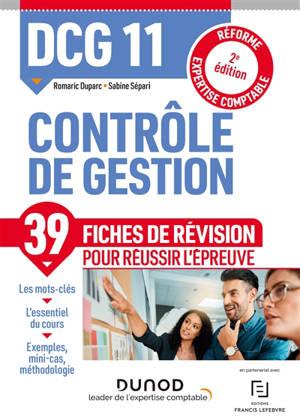 DCG 11, contrôle de gestion : 39 fiches de révision pour réussir l'épreuve : réforme expertise comptable