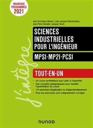 Sciences industrielles pour l'ingénieur : MPSI, MP2I, PCSI : tout-en-un, nouveaux programmes 2021