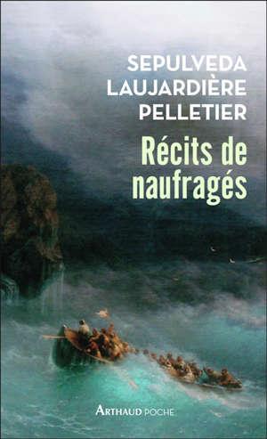 Récits de naufragés : Sepulveda, Laujardière, Pelletier