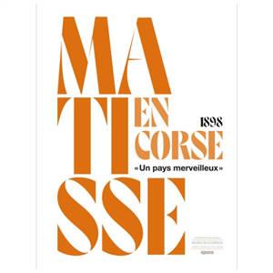 Matisse en Corse, 1898 : un lieu merveilleux