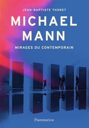 Michael Mann : mirages du contemporain