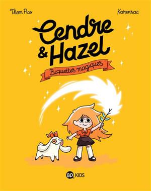 Cendre et Hazel. Volume 2, Biquettes magiques