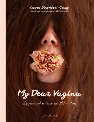 My dear vagina : le journal intime de 365 vulves