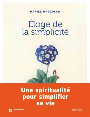 Eloge de la simplicité : un chemin spirituel