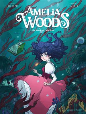 Amélia Woods. Volume 1, Le manoir de Lady Heme