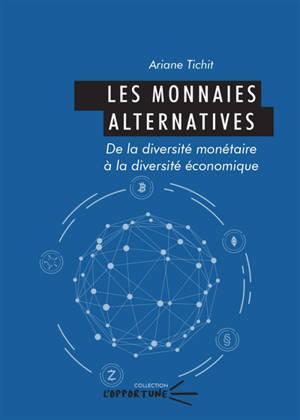 Les monnaies alternatives : de la diversité monétaire à la diversité économique