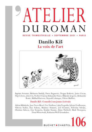 Atelier du roman (L'). n° 106, Danilo Kis : la voix de l'art