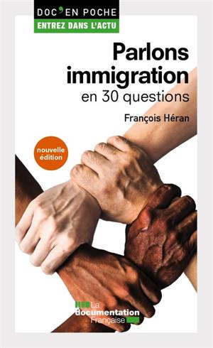 Parlons immigration : en 30 questions