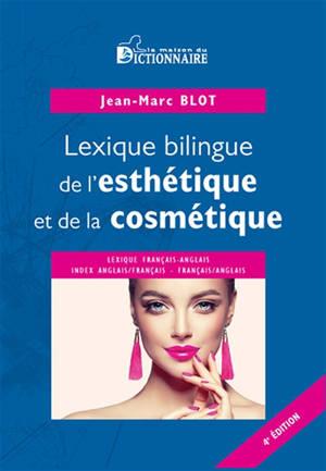 Lexique bilingue de l'esthétique et de la cosmétique : français-anglais