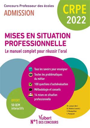 Mises en situation professionnelle, le manuel complet pour réussir l'oral : CRPE, concours professeur des écoles 2022 : admission