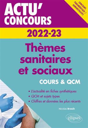 Thèmes sanitaires et sociaux 2022-2023 : concours paramédicaux, administratifs : cours & QCM