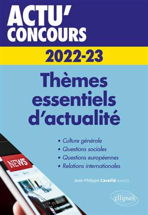 Thèmes essentiels d'actualité 2022-2023 : culture générale, questions sociales, questions européennes, relations internationales