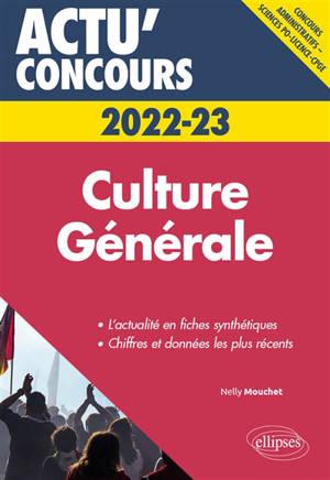 Culture générale 2022-2023 : concours administratifs, Sciences Po, licence, CPGE