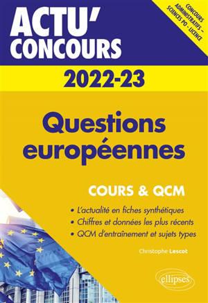 Questions européennes 2022-2023 : concours administratifs, Sciences Po, licence : cours & QCM