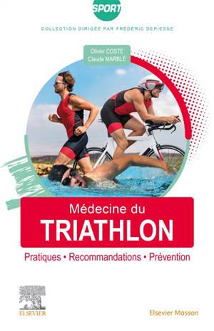 Médecine du triathlon : pratiques, recommandations, prévention