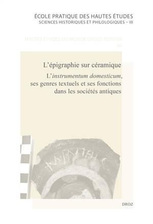 L'épigraphie sur céramique : l'instrumentum domesticum, ses genres textuels et ses fonctions dans les sociétés antiques