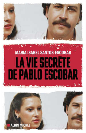 La vie secrète de Pablo Escobar