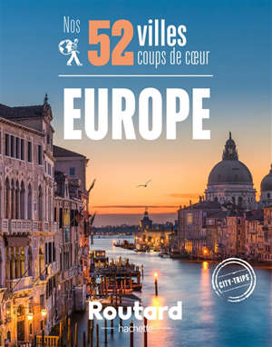 Nos 52 villes coups de coeur : Europe