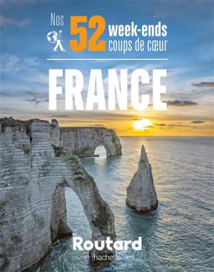 Nos 52 week-ends coups de coeur en France : l'indispensable pour choisir sa prochaine destination...