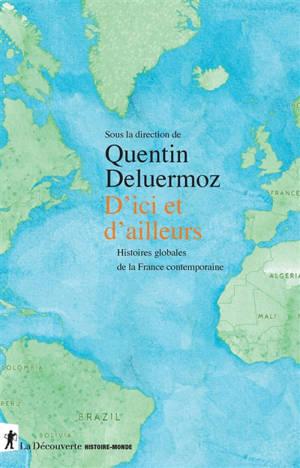 D'ici et d'ailleurs : histoires globales de la France contemporaine, XVIIIe-XXe siècle