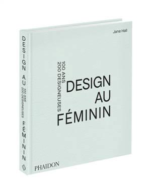 Design au féminin : 100 ans, 200 designeuses