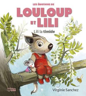 Les émotions de Louloup et Lili, Lili la timide